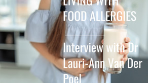 Living with Food Allergies - interview with Dr Lauri-Ann Van Der Poel
