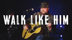 Walk Like Him - Mitchell Tenpenny