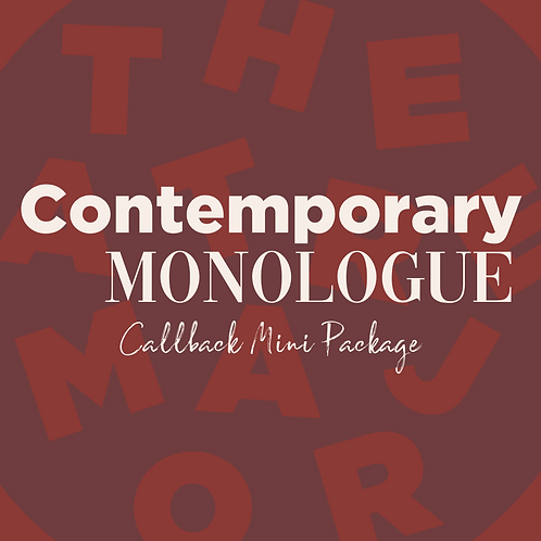 Callback Mini Package: Contemporary Monologue