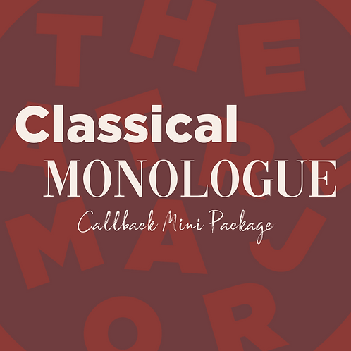 Callback Mini Package: Classical Monologue