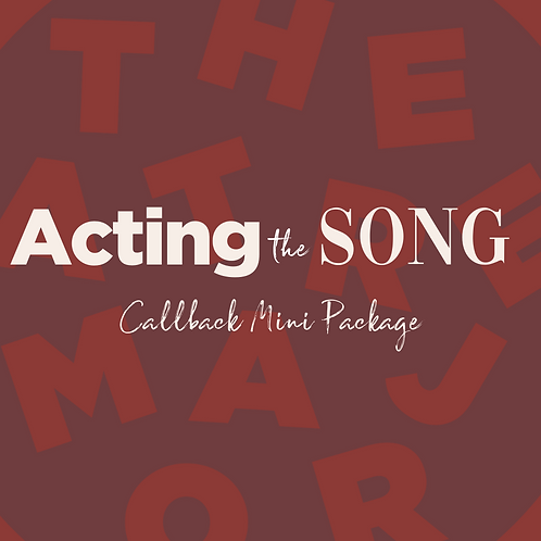 Callback Mini Package: Acting the Song