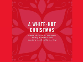Join us for a WHITE-HOT Christmas membership party!