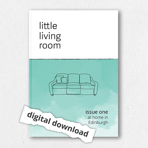 digital download - little living room: issue one, at home in Edinburgh