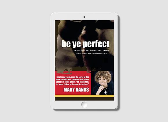 Be Ye Perfect E-Book