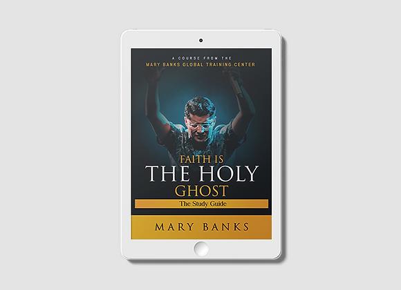 Faith is the Holy Ghost -  E-Book