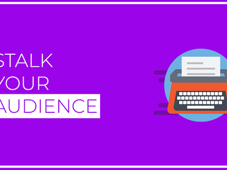 Stalk Your Audience