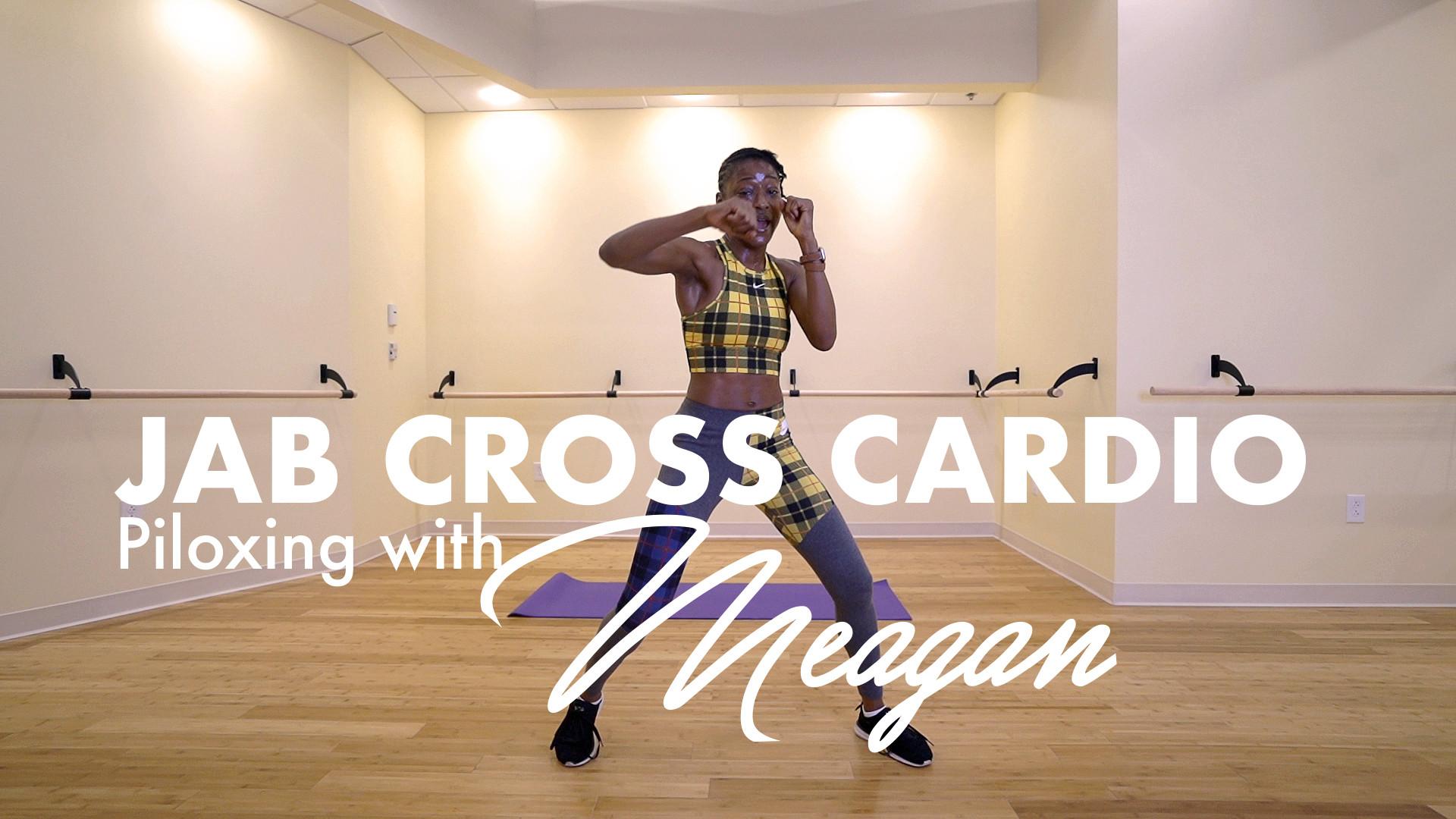 JAB CROSS CARDIO: MEAGAN