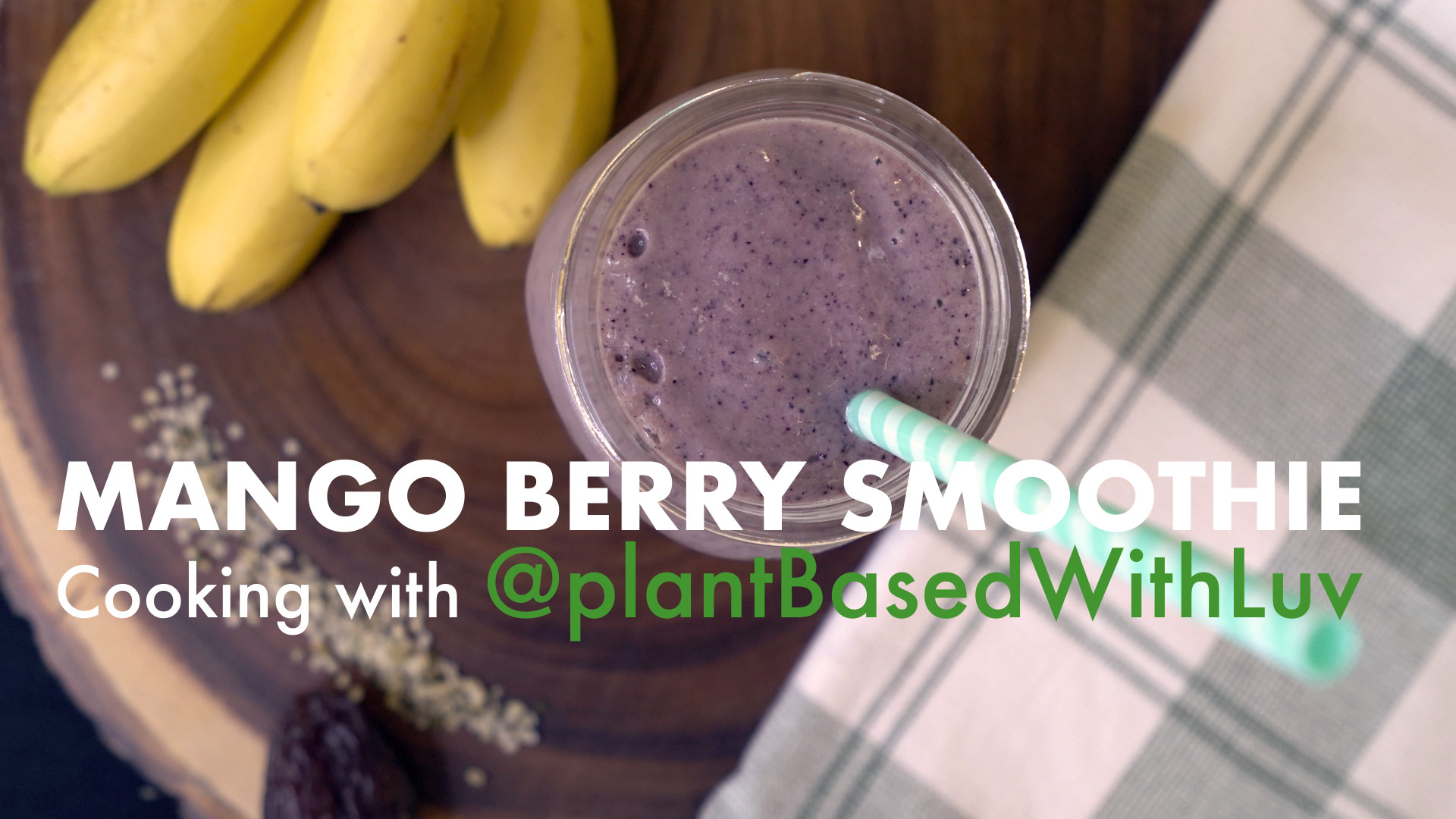 MANGO BERRY SMOOTHIE: PLANT-BASED WITH LUV