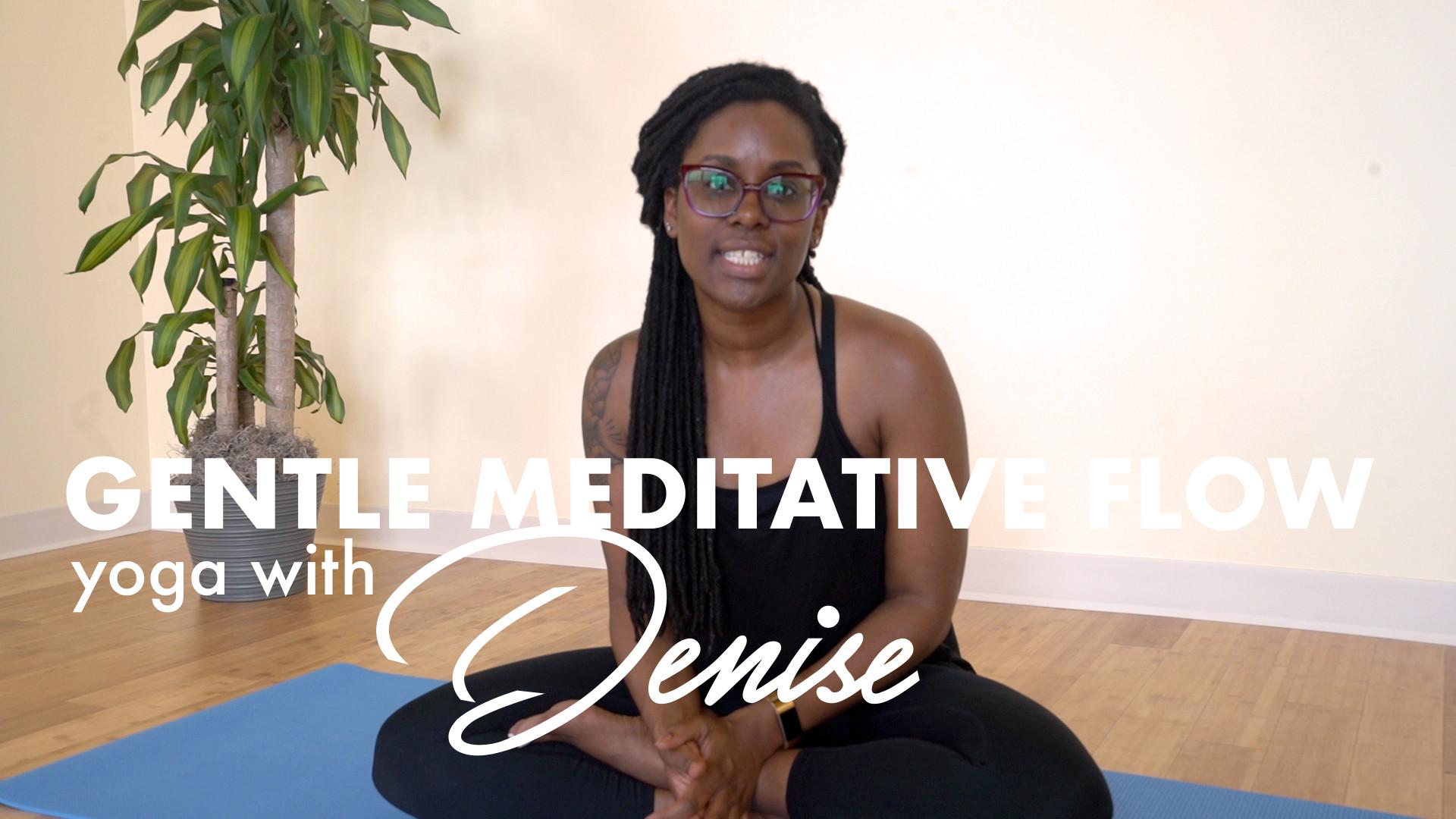 GENTLE MEDITATIVE FLOW: DENISE