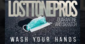 Lost Tone Pros - Quarantine and Skratch