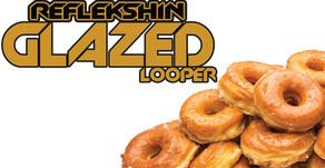 DJ Reflekshin - Glazed Looper