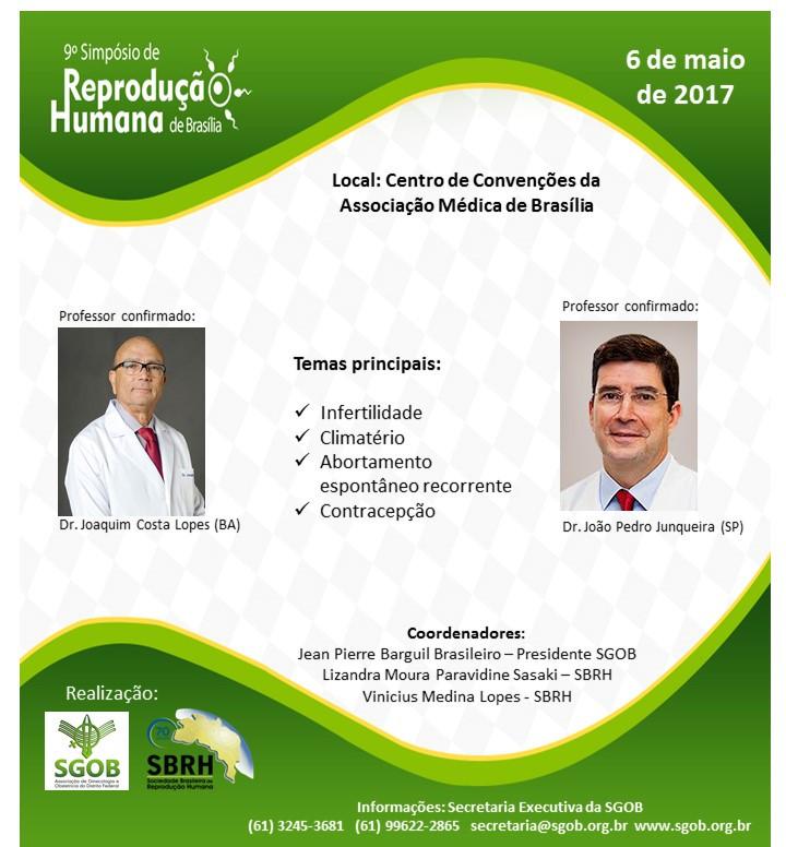No próximo mês acontecerá o 9º Simpósio de Reprodução Humana de Brasília da SBRH, com a presença confirmada de Dr. Joaquim Roberto Costa Lopes (Salvador) e Dr. João Pedro Junqueira Caetano (Belo Horizonte).
