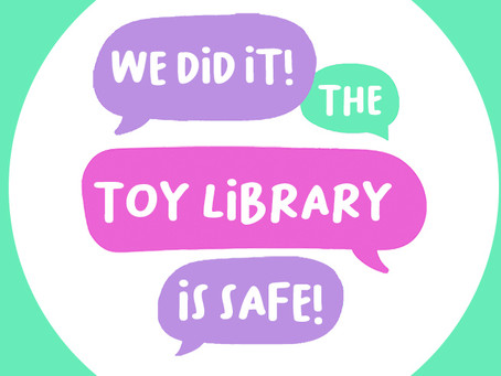 We Did It! The Toy Library is Safe!