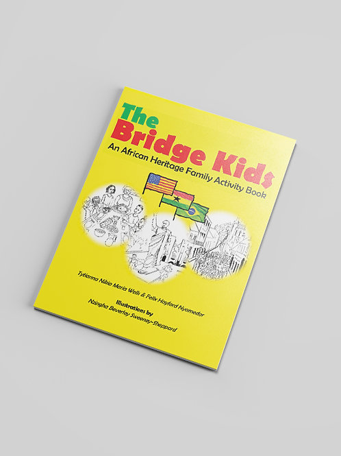 The Bridge Kids: An African Heritage Family Activity Book