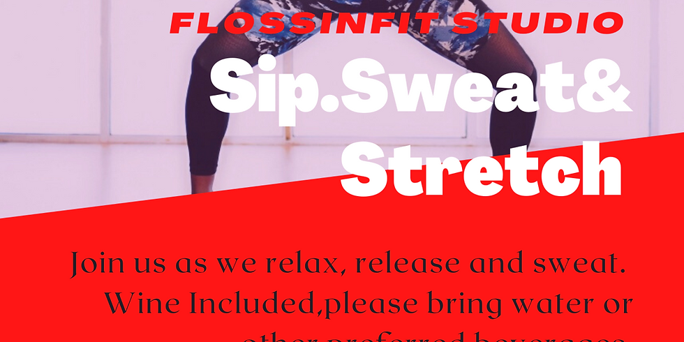 SIP.STRETCH & SWEAT!