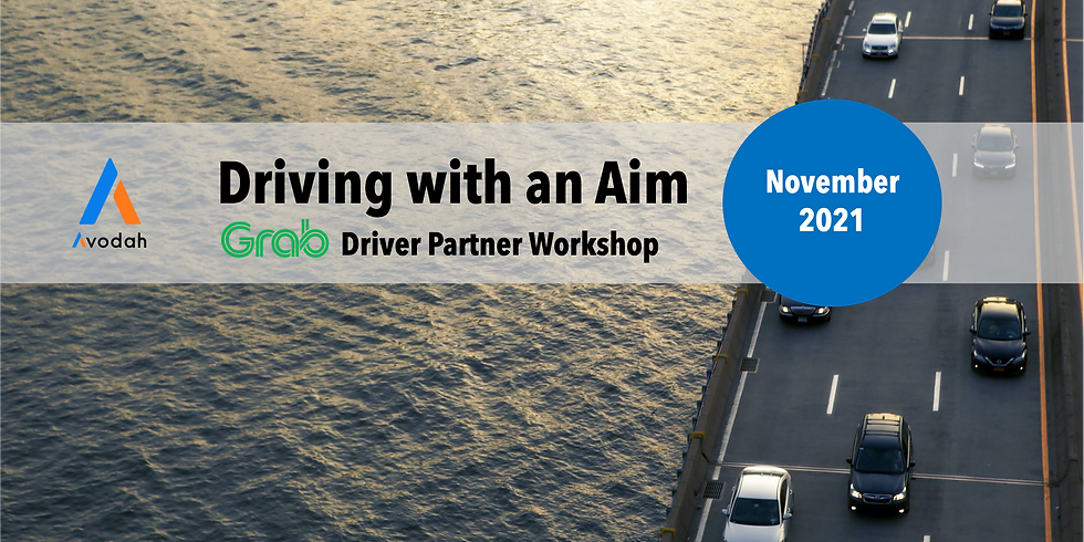 Grab Driver Partner Workshop - Driving with an Aim - November Intake