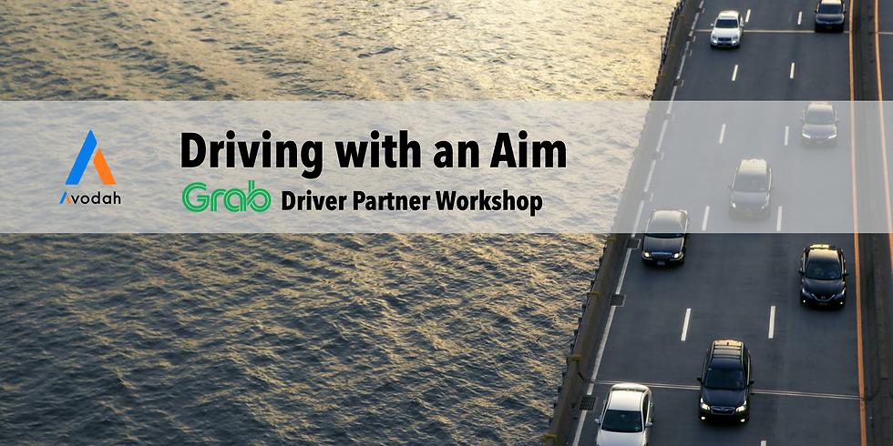 Grab Driver Partner Workshop - Driving with an Aim - Run 1