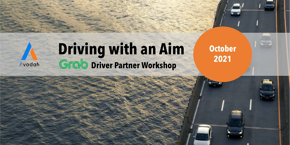 Grab Driver Partner Workshop - Driving with an Aim - October Intake