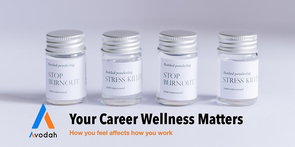 Your Career Wellness Matters!
