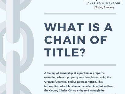 CHAIN, CHAIN, CHAIN       What Is a Chain of Title?