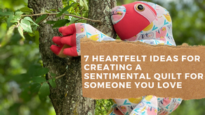 7 Heartfelt Ideas for Creating a Sentimental Quilt for Someone You Love
