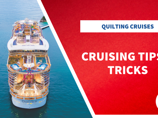 Quilt Cruise Tips and Tricks