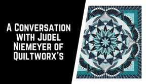 A Conversation with Judy Niemeyer of Quiltworx's