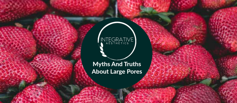 Myths And Truths About Large Pores
