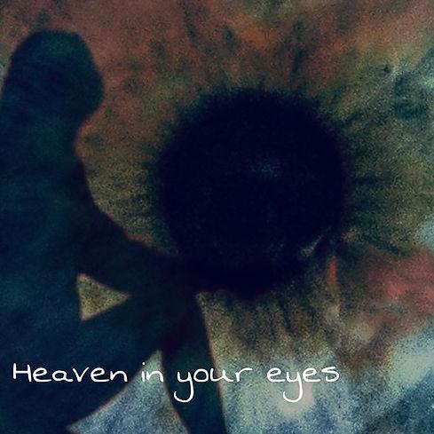 Heaven in your eyes.jpeg