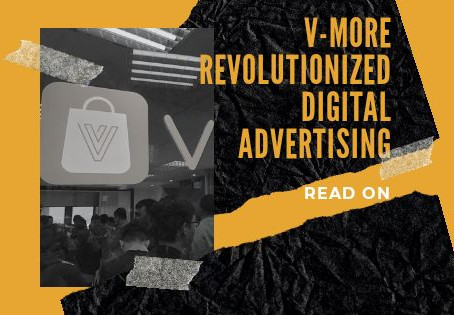 V-MORE AdTech Revolutionized Digital Promotion and Advertising. Here's Why.