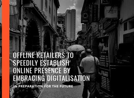 Offline Retailers To Speedily Establish Online Presence By Embracing Digitalisation In Future