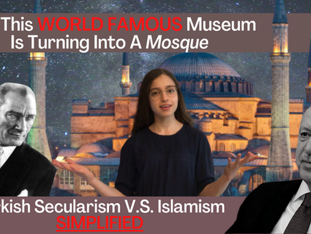 What Lies Beyond The Hagia Sophia: Simplifying Turkey's War Between Secularism & Islamism