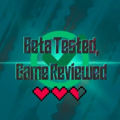 Beta Tested, Game Reviewed