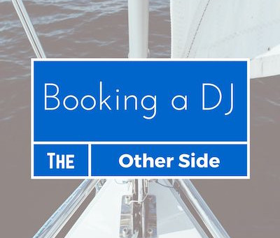 Booking a DJ - The Other Side