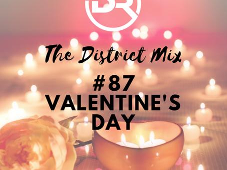 District Mix #87 (Valentine's Day)
