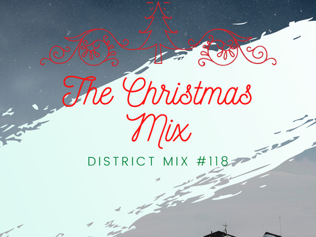 District Mix #118 The Christmas Mix