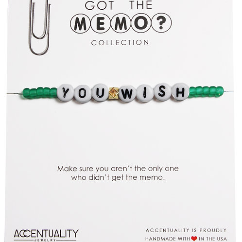 Got the Memo -  YOU WISH Bracelet