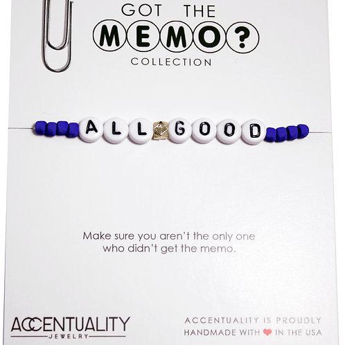 Got the Memo - ALL GOOD Bracelet