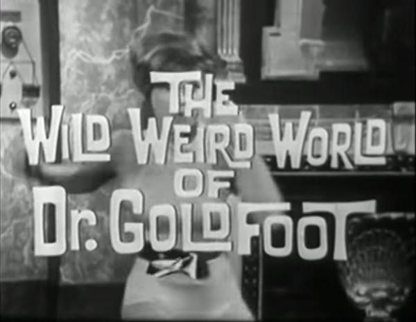 The Wild Weird World of Dr. Goldfoot title card 1965