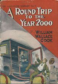 A Round Trip to the Year 2000, or A Flight Through Time, by William Wallace Cook 1903