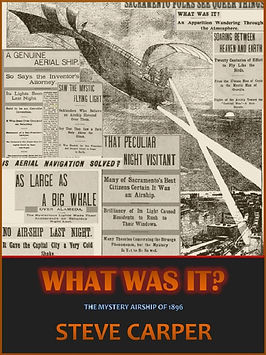 WHAT WAS IT? The Mystery Airship of 1896, cover