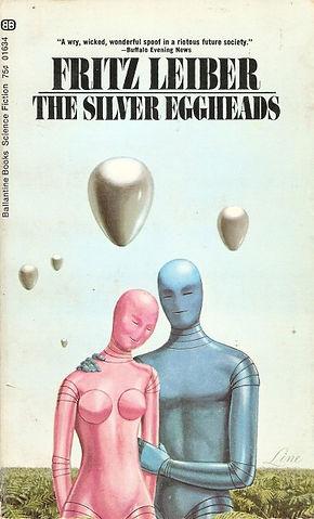 Fritz Leiber, The Silver Eggheads, Ballantine pb, 1969
