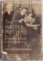 The Master Mystery novelization by Arthur B. Reeve and John W. Grey