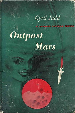 Outpost Mars, by Cyril Judd, Abelard Press, 1952
