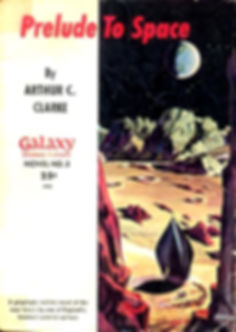 Arthur C. Clarke, Prelude to Space, Galaxy Novel #3