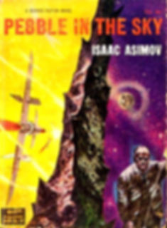 Isaac Asimov, Pebble in the Sky, Galaxy Novel #14
