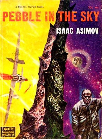 Isaac Asimov, Pebble in the Sky, Galaxy Novel #14