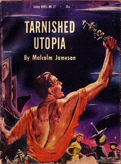Malcolm Jameson, Tarnished Utopia, Galaxy Novel #27