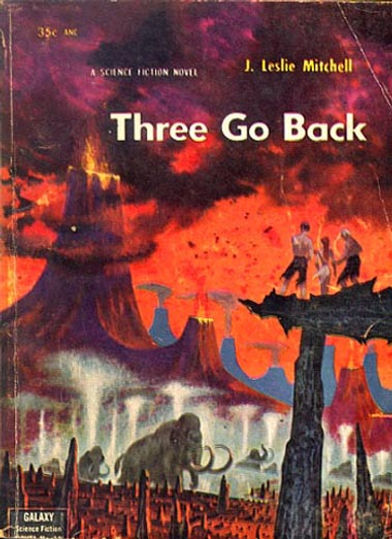J. Leslie Mitchell, Three Go Back, Galaxy Novel #15