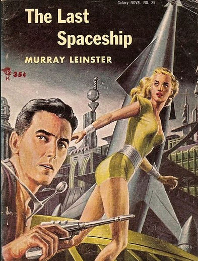 Murray Leinster, The Last Spaceship, Galaxy Novel #25